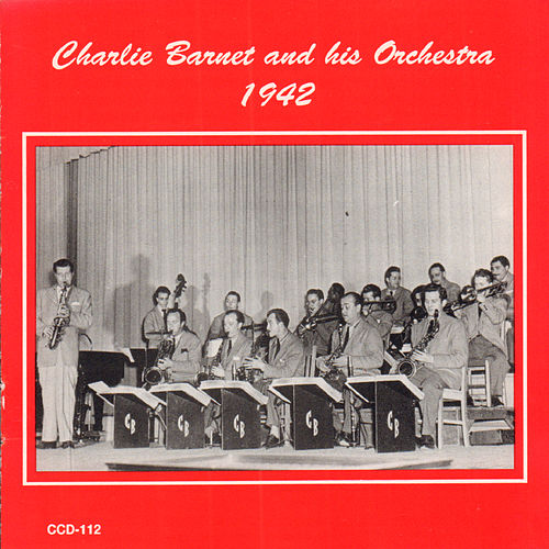 1942 by Charlie Barnet & His Orchestra