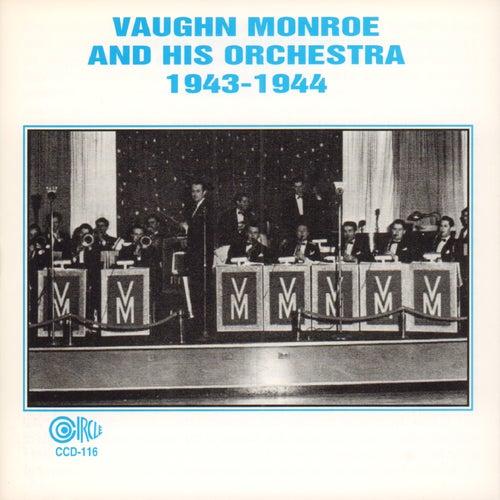 1943 - 1944 by Vaughn Monroe
