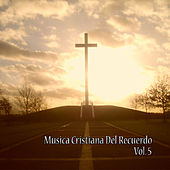 Cristianas del Recuerdo, Vol. 5 by Various Artists