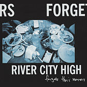 Forgets Their Manners by River City High