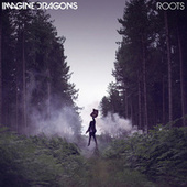 Roots by Imagine Dragons