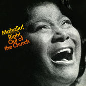 Sings the Gospel Right Out of the Church by Mahalia Jackson