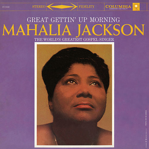 Great Gettin' Up Morning by Mahalia Jackson