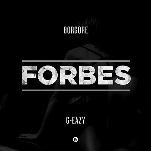 Forbes (feat. G-Eazy) by Borgore