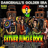 Dancehall's Golden Era, Vol.11 - Father Jungle Rock Riddim by Various Artists