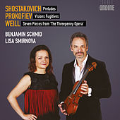 Shostakovich, Prokofiev & Weill: Works for Violin & Piano by Benjamin Schmid