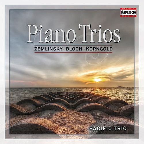 Zemlinsky, Bloch & Korngold: Piano Trios by Pacific Trio