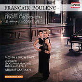 Françaix: Concerto for 2 Pianos - Poulenc: Les animaux modèles & Concerto for 2 Pianos in D Minor by Various Artists
