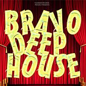 Bravo Deep House - EP by Various Artists
