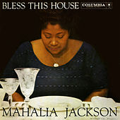 Bless This House by Mahalia Jackson