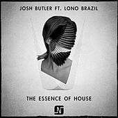 The Essence of House (Remixes) by Josh Butler