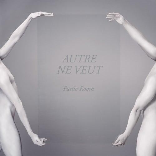 Panic Room by Autre Ne Veut