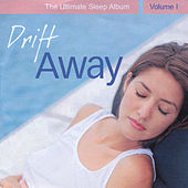 Drift Away - The Ultimate Sleep Album, Vol. 1 by Various Artists