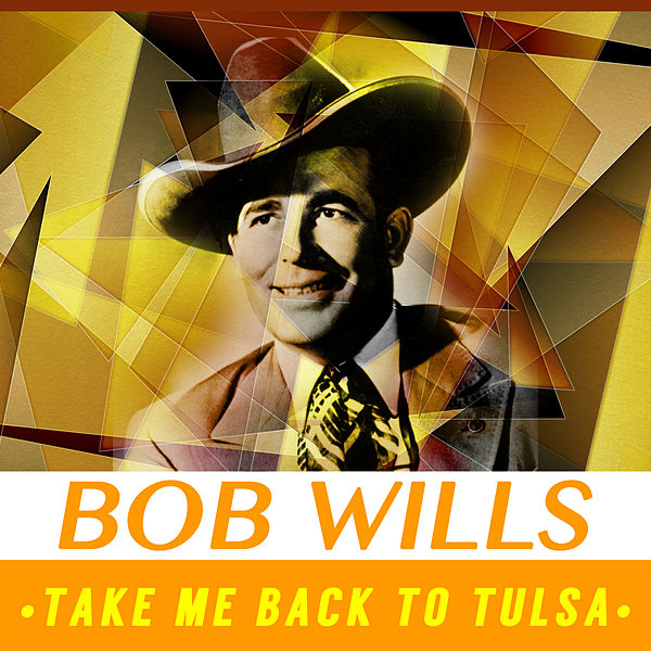 Back To Tulsa: Take Me Back To Tulsa By Bob Wills : Rhapsody