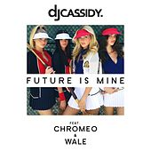 Future Is Mine (Wale Remix) by DJ Cassidy