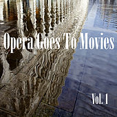 Opera Goes to Movies Vol. 1 by Various Artists