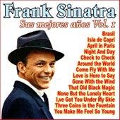 Frank Sinatra - Sus Mejores Años Vol. 1 by Frank Sinatra