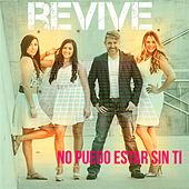 No Puedo Estar Sin Ti by Revive