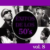 Éxitos de los 50's, Vol. 8 by Various Artists