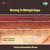 Morning To Midnight Ragas by Various Artists