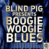 Blind Pig Presents: Boogie Woogie Blues by Various Artists