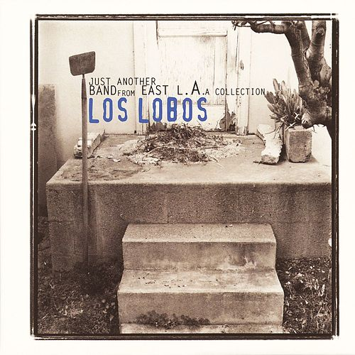 Just Another Band From East L.A. von Los Lobos
