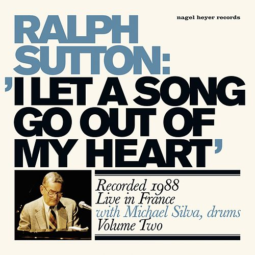 I Let a Song Go out of My Heart by Ralph Sutton