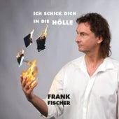 Ich schick dich in die Hölle 2015 by Frank Fischer