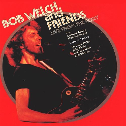 Legends Live In Concert Vol. 5 by Bob Welch