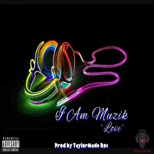 I Am Muzik - Single by Love