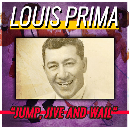 Jump, Jive and Wail by Louis Prima