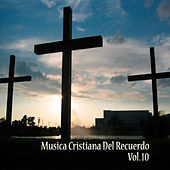 Cristianas del Recuerdo, Vol. 10 by Various Artists