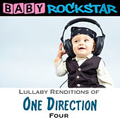 Lullaby Renditions of One Direction - Four by Baby Rockstar
