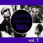 Éxitos de los 50's, Vol. 7 by Various Artists