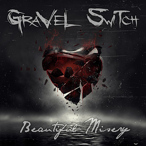 Beautiful Misery - EP by Gravel Switch