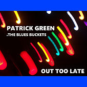 Out too Late - EP by Patrick Green