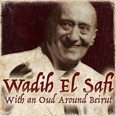 With an Oud Around Beirut by Wadih El Safi