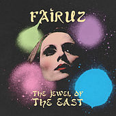 The Jewel of the East by Fairuz