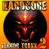 Hardcore Terror Traxx, Vol. 2 by Various Artists