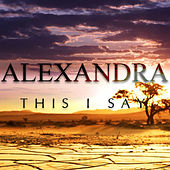 This I Say - Single by Alexandra