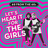 60 from the 60s - Let's Hear It for the Girls von Various Artists