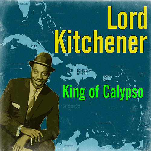 King of Calypso by Lord Kitchener