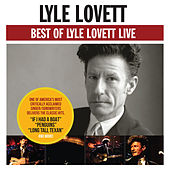 Best Of Lyle Lovett - Live von Lyle Lovett