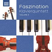 Faszination Klavierquintett, Vol. 3 by Various Artists