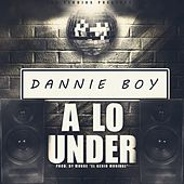 A Lo Under by Danny Boy