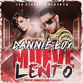 Mueve Lento by Danny Boy