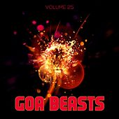 Goa Beasts, Vol. 25 by Various Artists