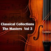 Classical Collections The Masters, Vol. 3 by Various Artists