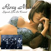 Legends Live In Concert Vol. 16 by Roxy Music