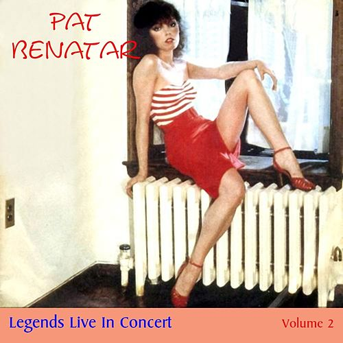 Legends Live In Concert Vol. 2 by Pat Benatar
